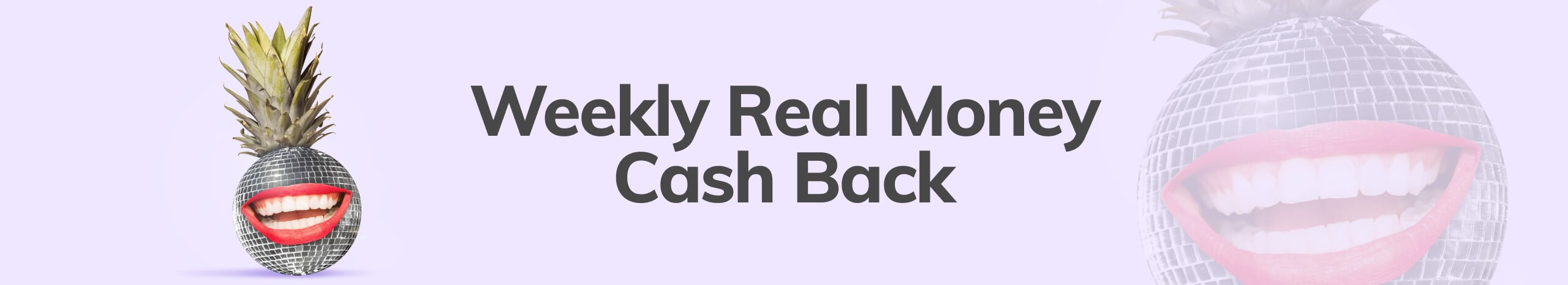 Weekly Cash Back
