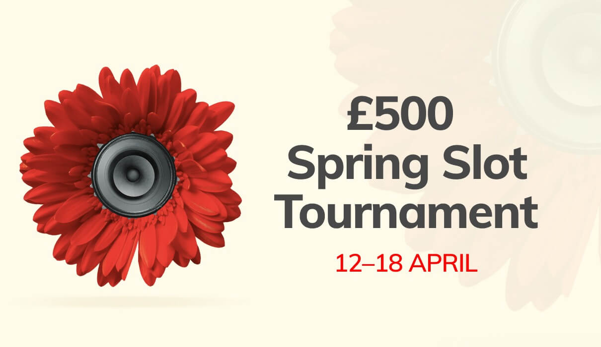 Let's SPRING into action with our exclusive £500 Spring Slot Tournament!